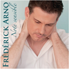 "CD FREDERICK ARNO ""Note sensible"""